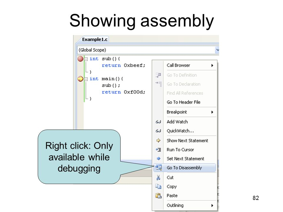 Right click: Only available while debugging