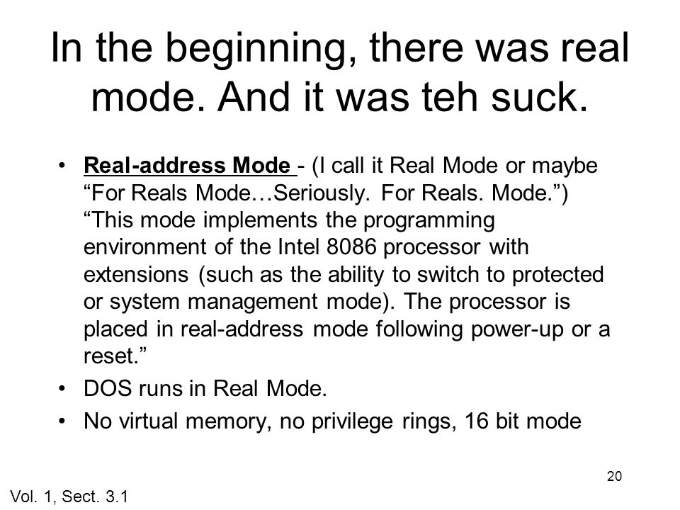 In the beginning, there was real mode. And it was teh suck.