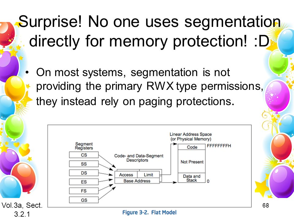 Surprise! No one uses segmentation directly for memory protection! :D