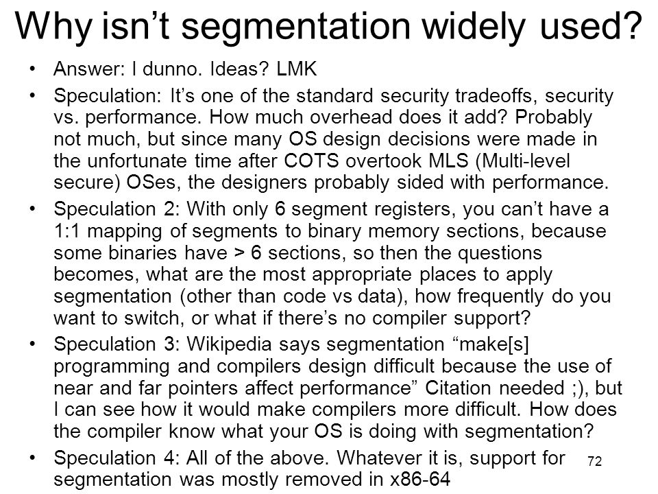 Why isn't segmentation widely used