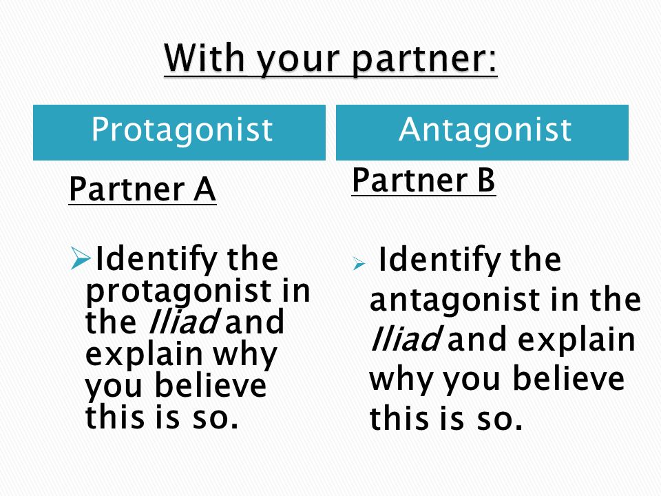 With your partner: Protagonist Antagonist Partner A