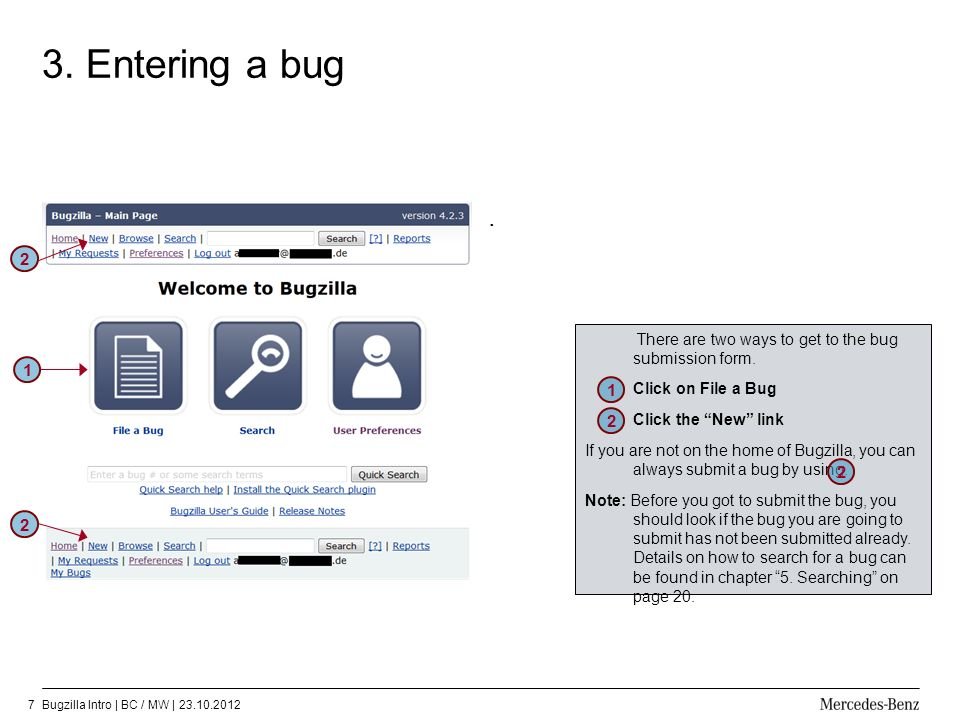 3. Entering a bug . 2. There are two ways to get to the bug submission form. Click on File a Bug.