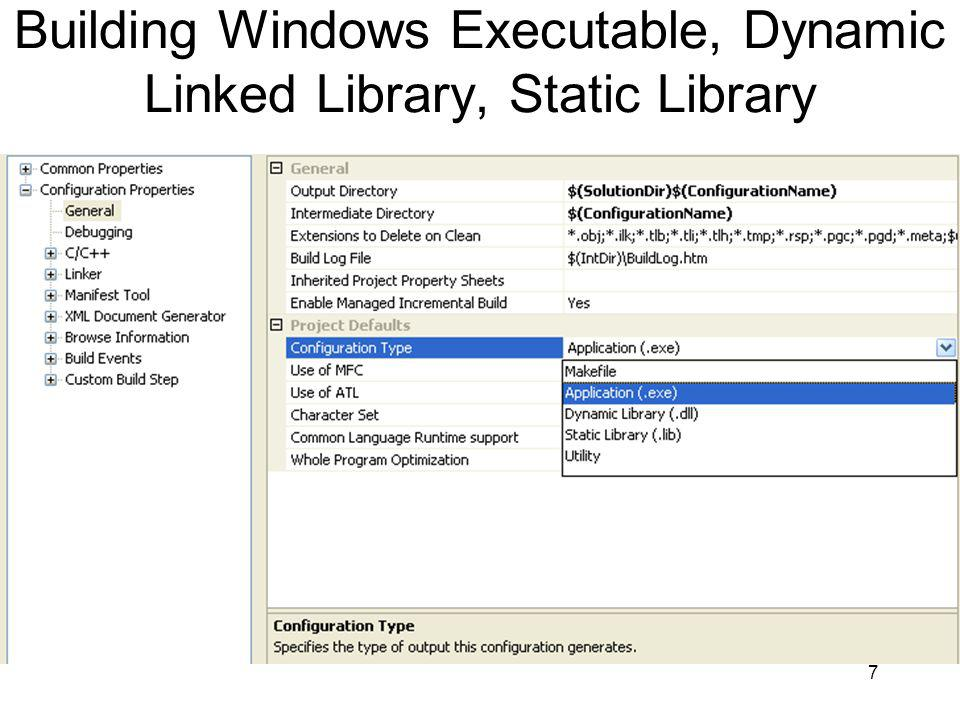 Building Windows Executable, Dynamic Linked Library, Static Library