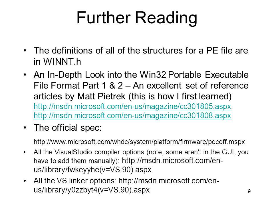 Further Reading The definitions of all of the structures for a PE file are in WINNT.h.