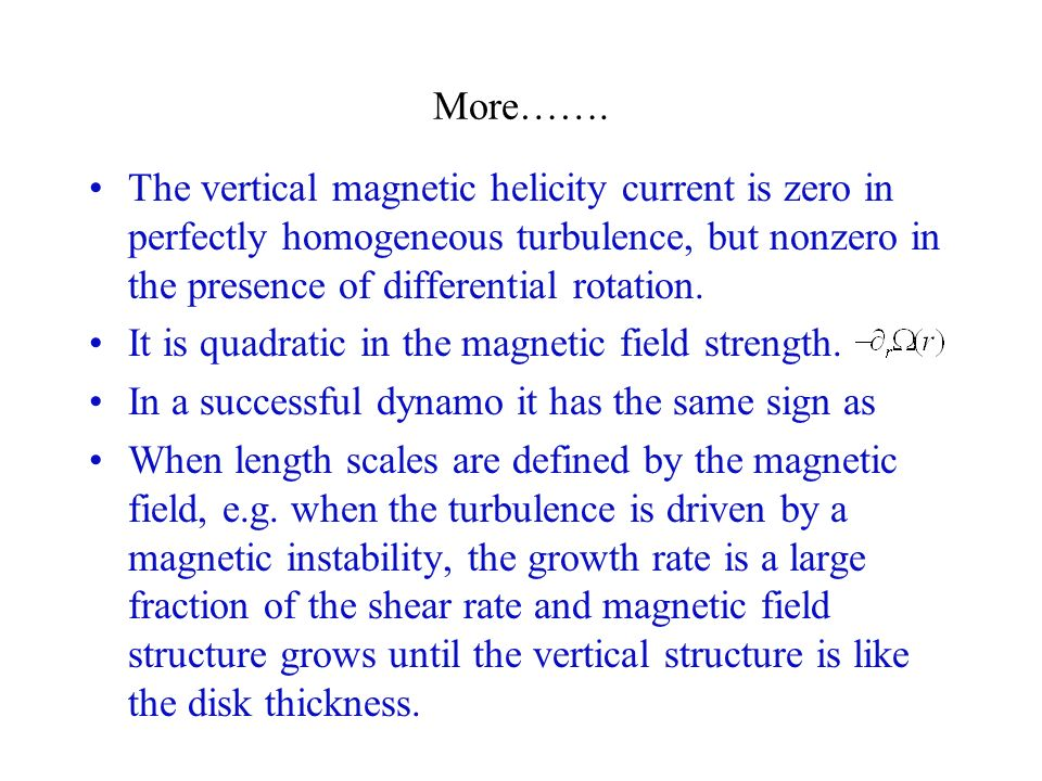 More……. The vertical magnetic helicity current is zero in perfectly homogeneous turbulence, but nonzero in the presence of differential rotation.