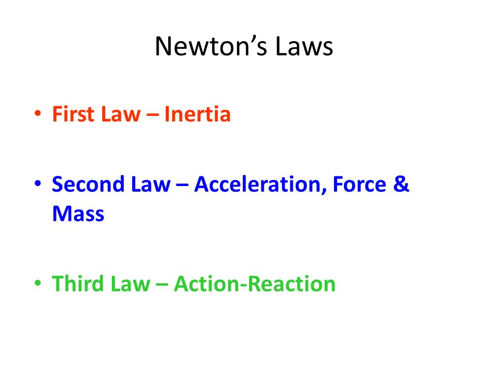 Newton's Laws First Law – Inertia