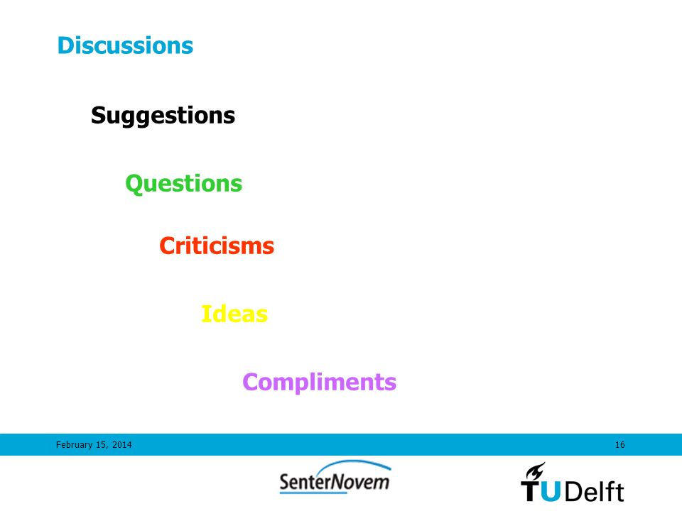 Discussions Suggestions Questions Criticisms Ideas Compliments