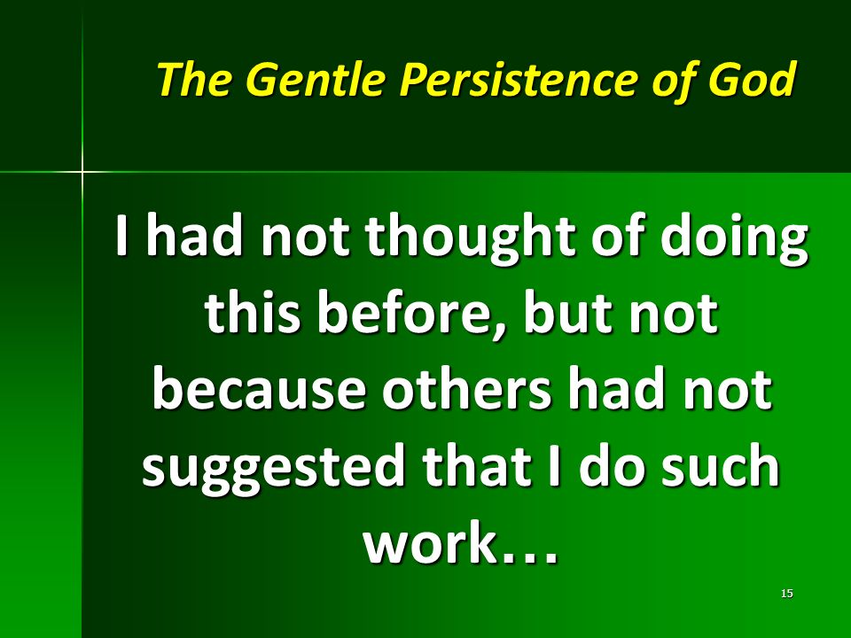 The Gentle Persistence of God