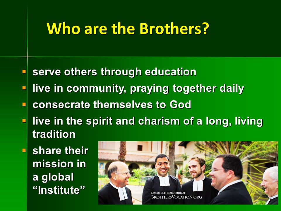 Who are the Brothers serve others through education