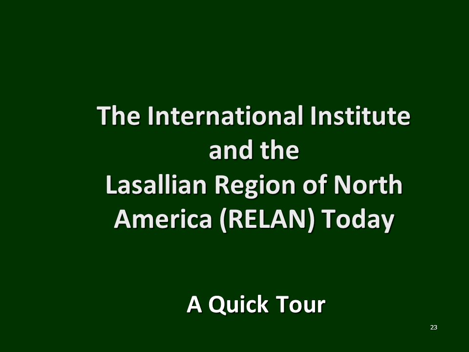 The International Institute and the Lasallian Region of North America (RELAN) Today