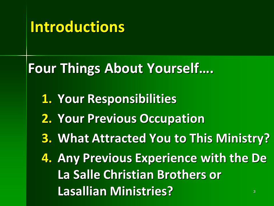 Introductions Four Things About Yourself…. Your Responsibilities