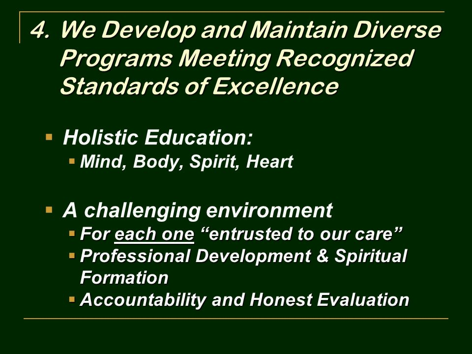 We Develop and Maintain Diverse Programs Meeting Recognized Standards of Excellence