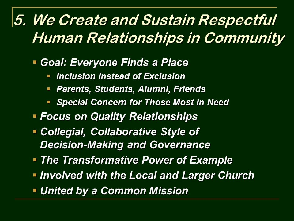 We Create and Sustain Respectful Human Relationships in Community