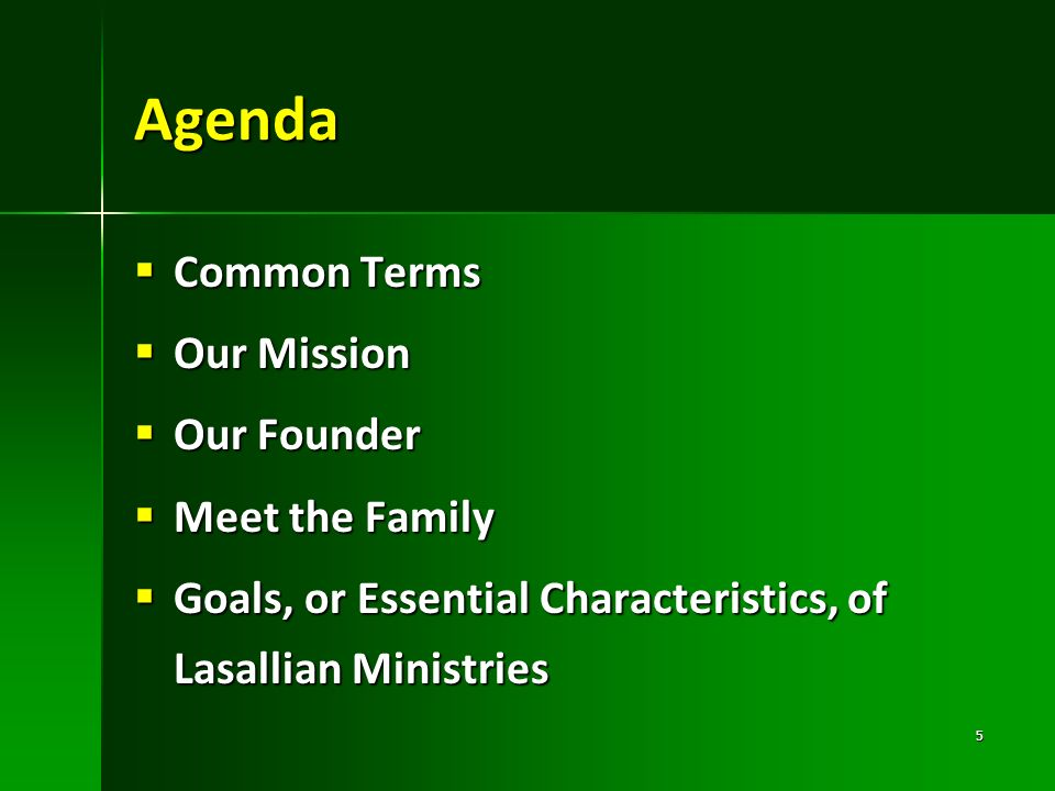 Agenda Common Terms Our Mission Our Founder Meet the Family