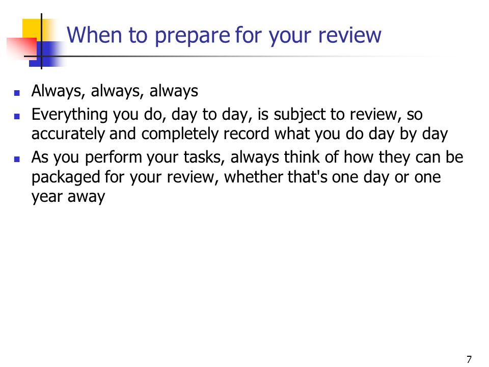 When to prepare for your review