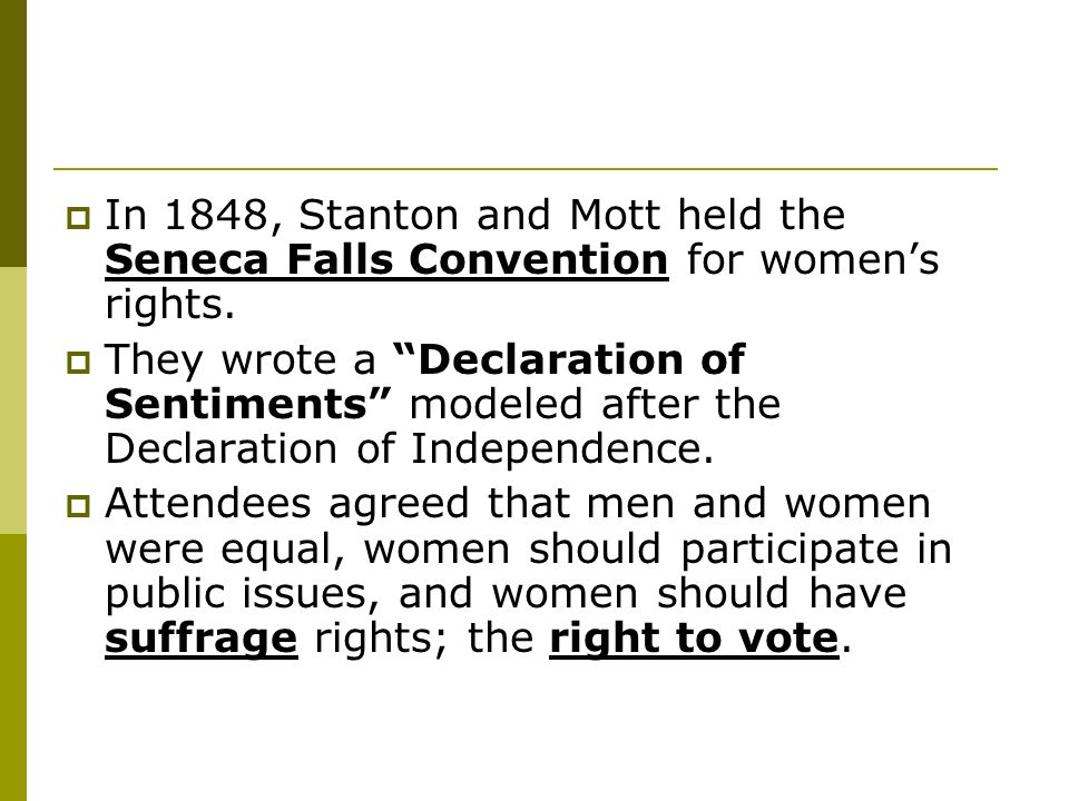 In 1848, Stanton and Mott held the Seneca Falls Convention for women's rights.