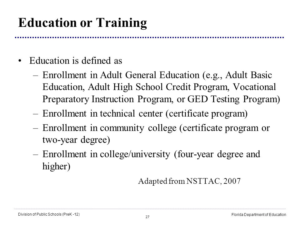 Education or Training Education is defined as