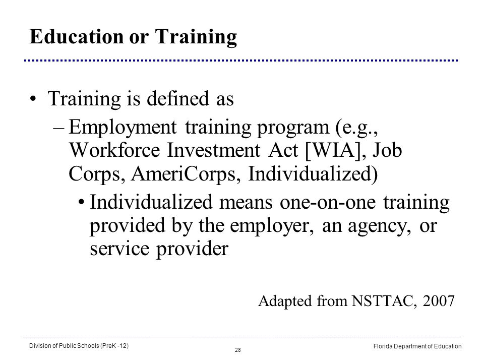 Education or Training Training is defined as