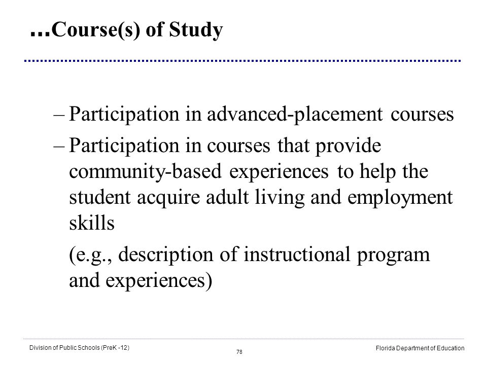 …Course(s) of Study Participation in advanced-placement courses.