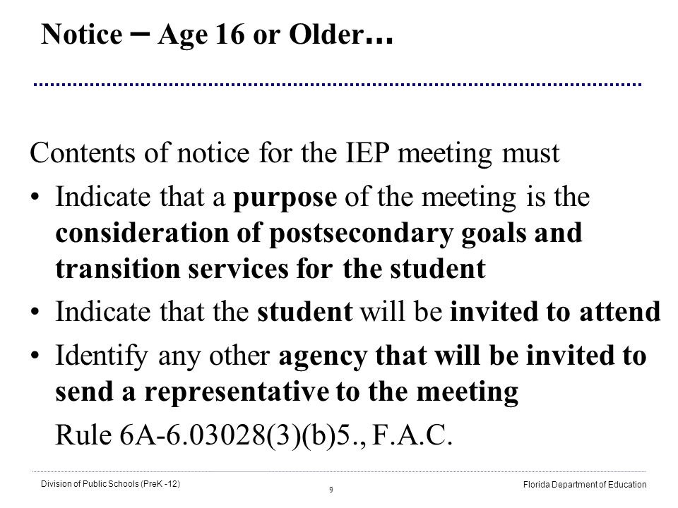 Notice – Age 16 or Older… Contents of notice for the IEP meeting must.