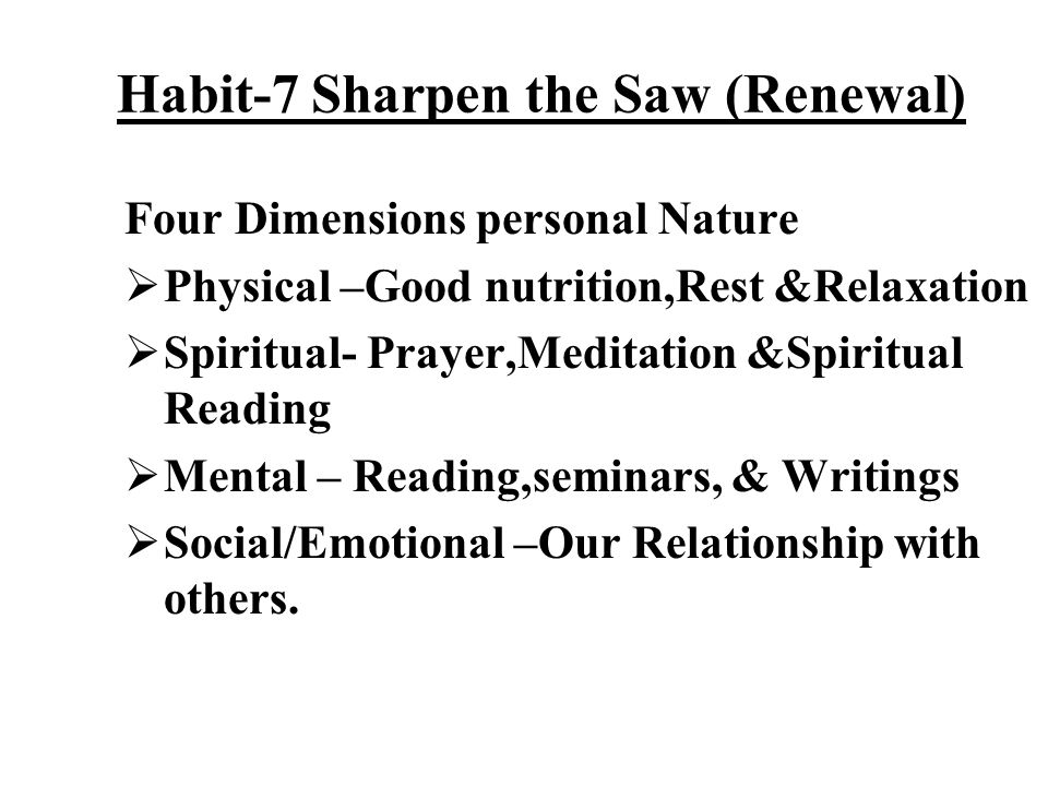 Habit-7 Sharpen the Saw (Renewal)
