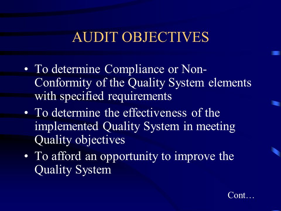 AUDIT OBJECTIVES To determine Compliance or Non-Conformity of the Quality System elements with specified requirements.