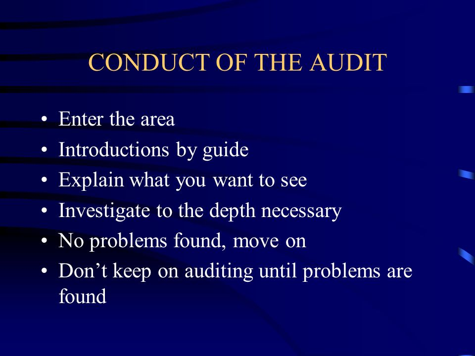 CONDUCT OF THE AUDIT Enter the area Introductions by guide