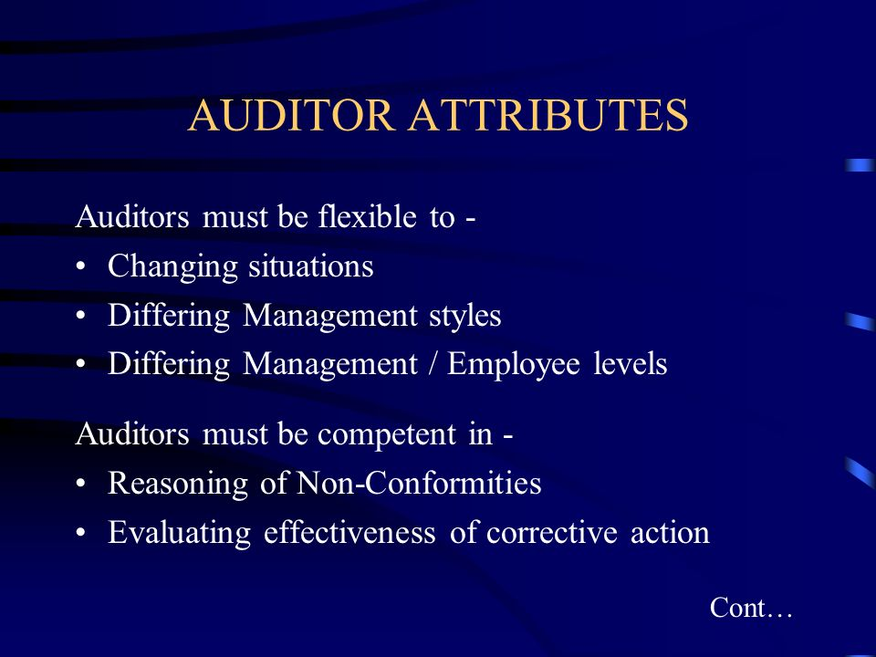 AUDITOR ATTRIBUTES Auditors must be flexible to - Changing situations