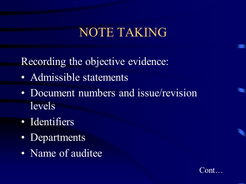 NOTE TAKING Recording the objective evidence: Admissible statements
