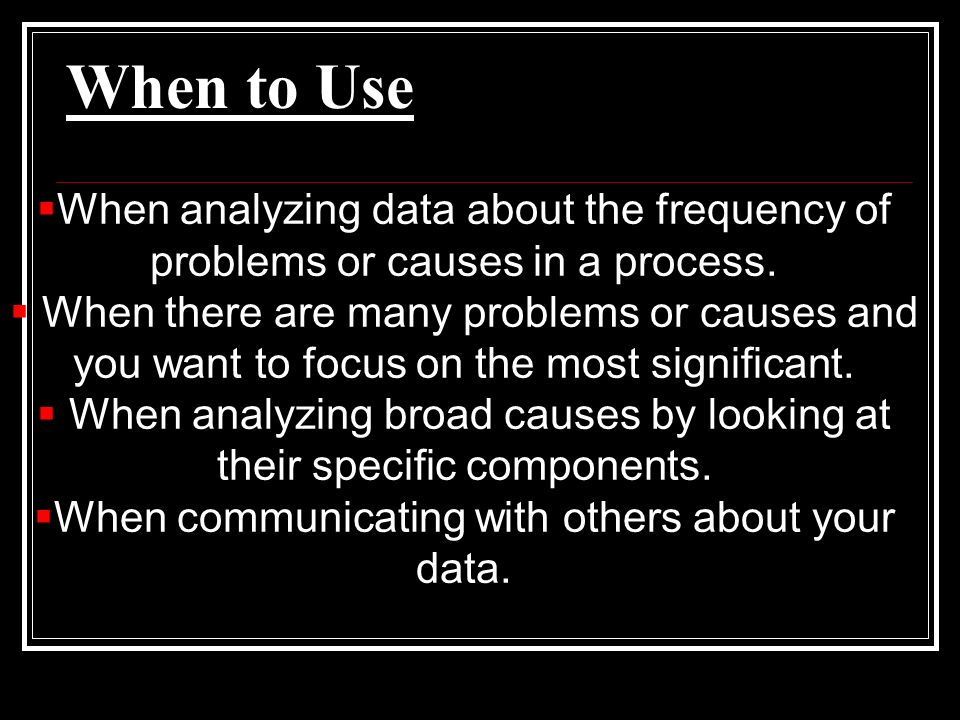 When to Use When analyzing data about the frequency of