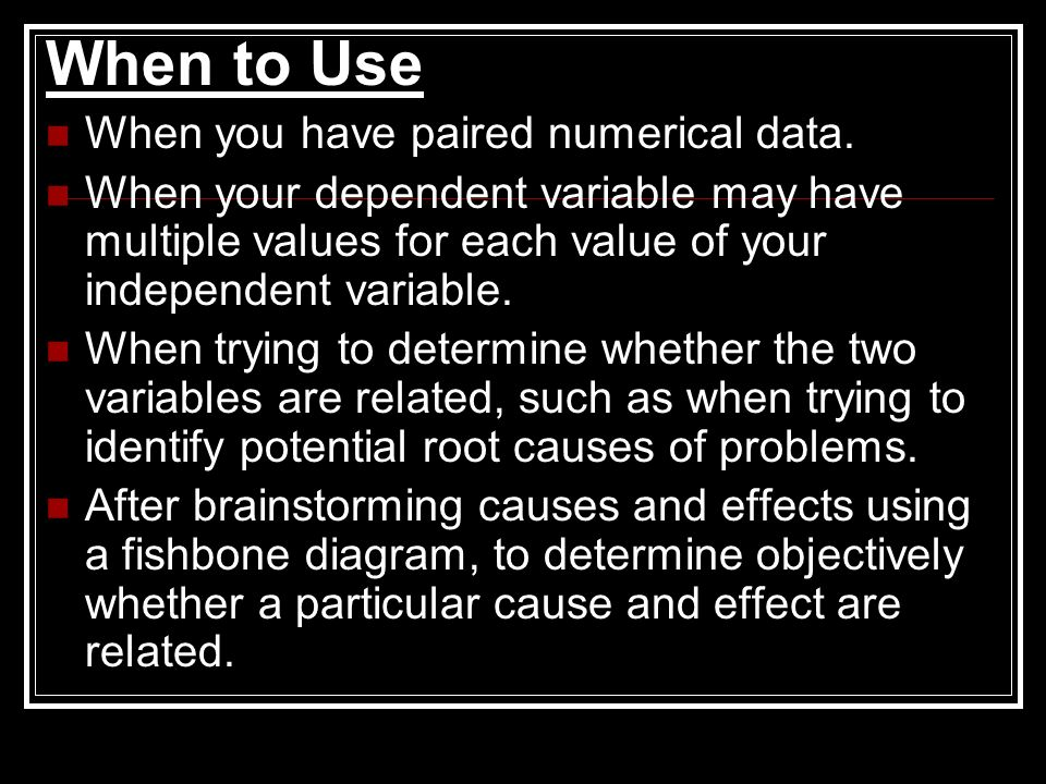 When to Use When you have paired numerical data.