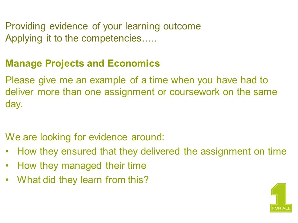 Providing evidence of your learning outcome Applying it to the competencies…..