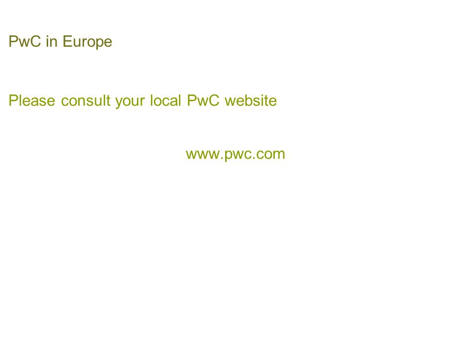 PwC in Europe Please consult your local PwC website