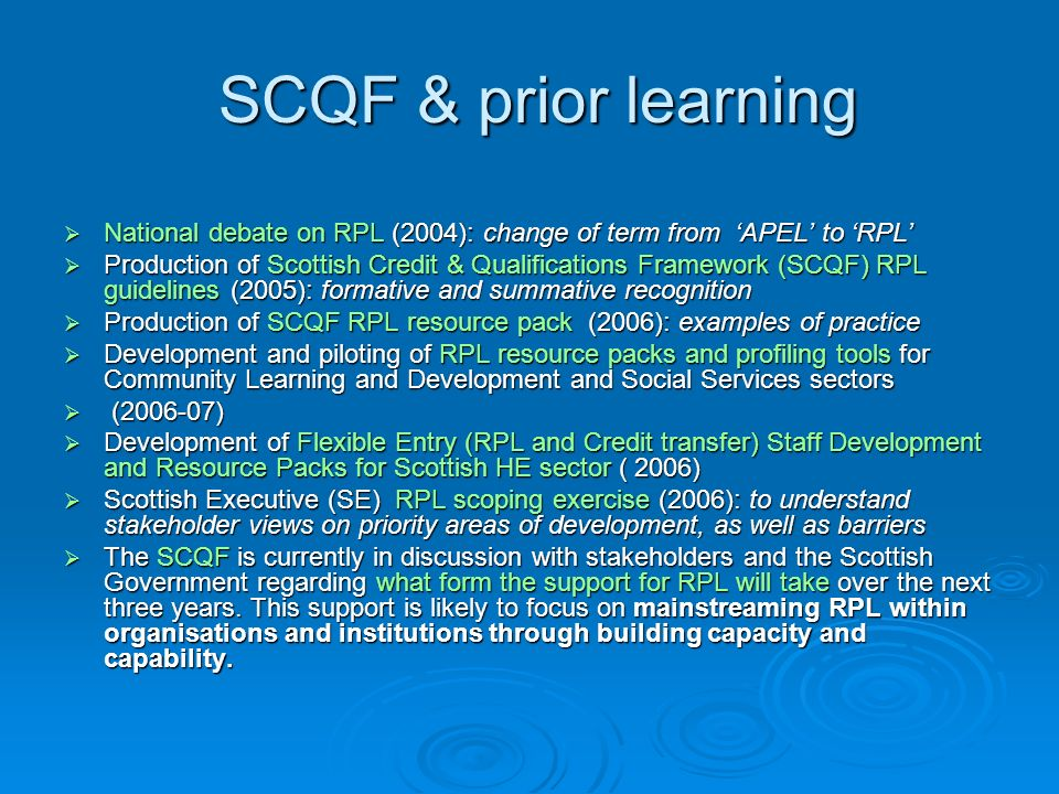 SCQF & prior learning National debate on RPL (2004): change of term from 'APEL' to 'RPL'