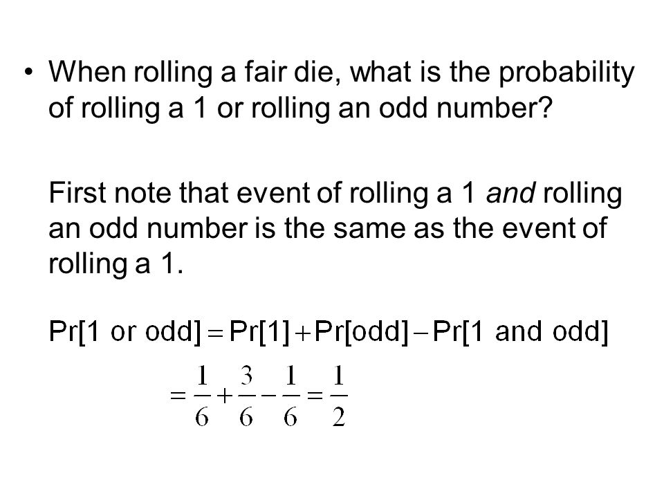 When rolling a fair die, what is the probability of rolling a 1 or rolling an odd number