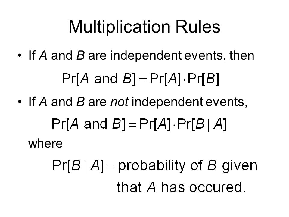 Multiplication Rules If A and B are independent events, then
