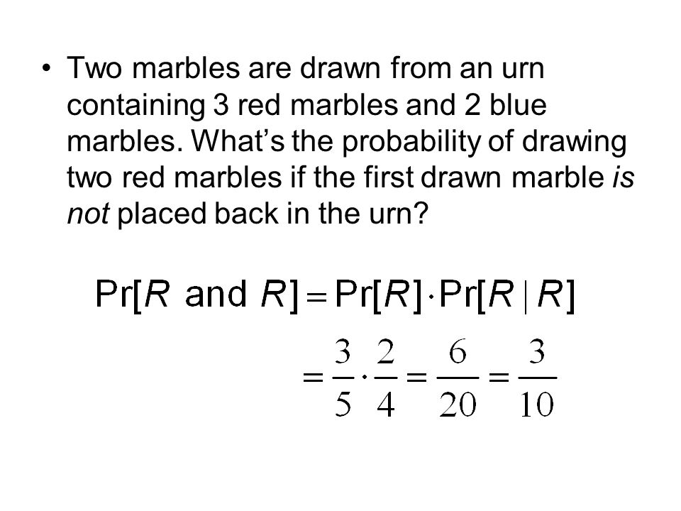 Two marbles are drawn from an urn containing 3 red marbles and 2 blue marbles.