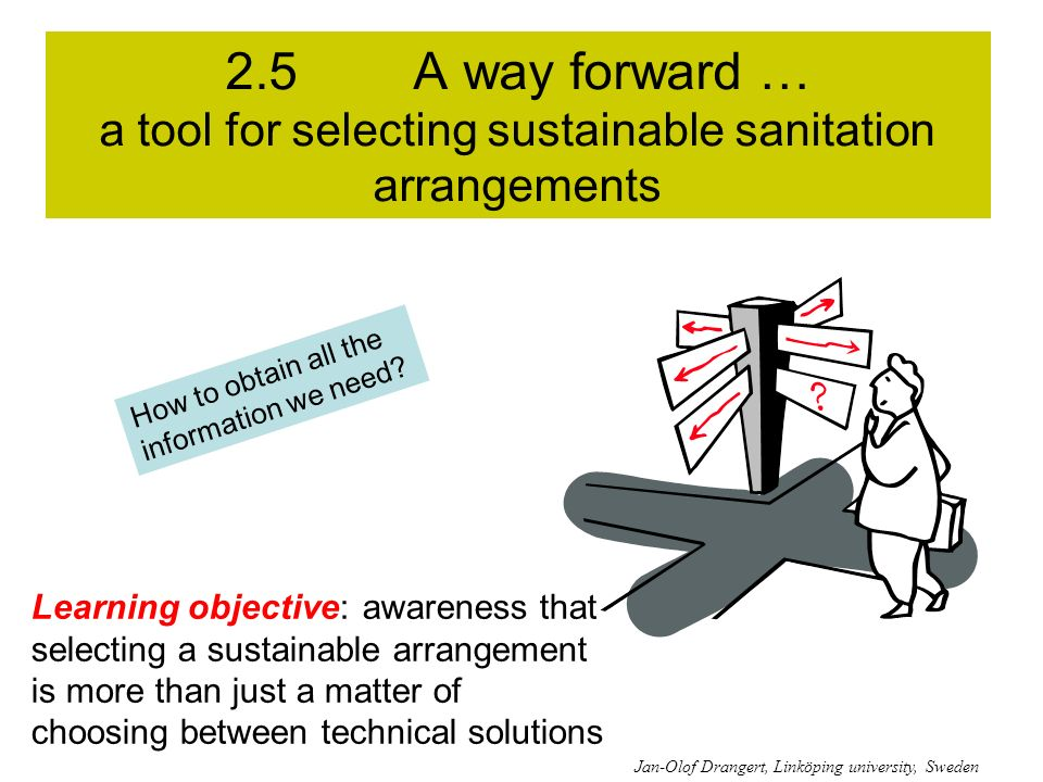 2.5 A way forward … a tool for selecting sustainable sanitation arrangements