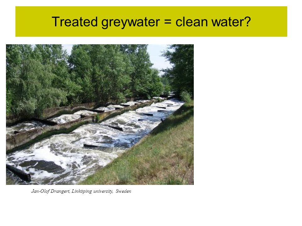 Treated greywater = clean water