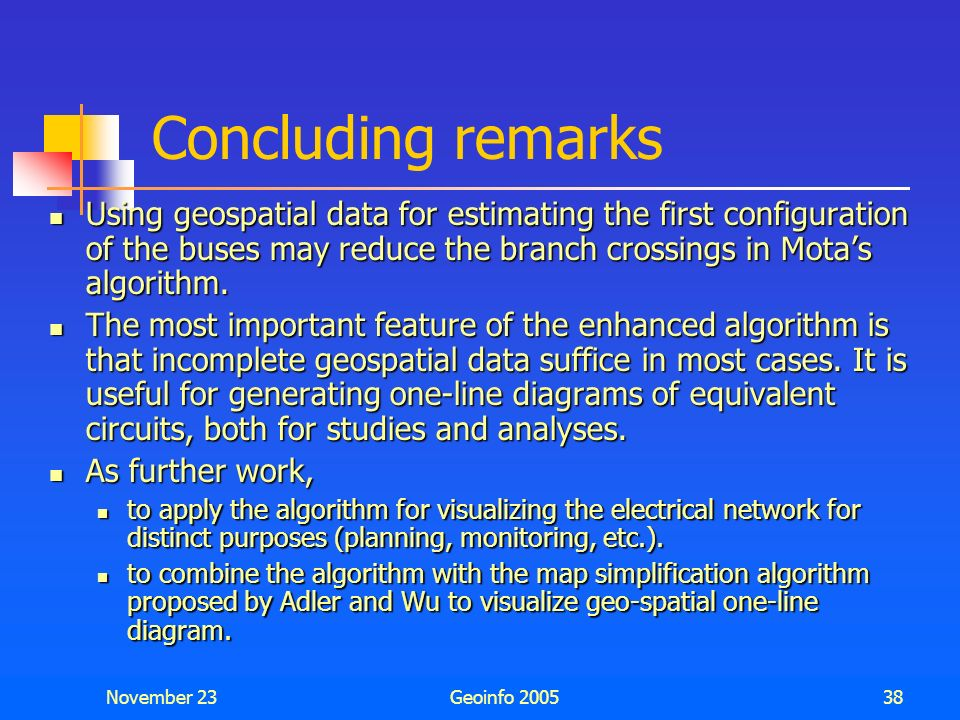 Concluding remarks Using geospatial data for estimating the first configuration of the buses may reduce the branch crossings in Mota's algorithm.