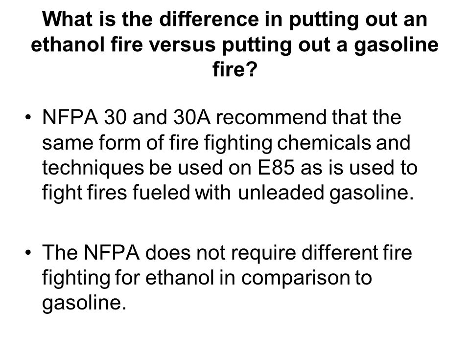 What is the difference in putting out an ethanol fire versus putting out a gasoline fire
