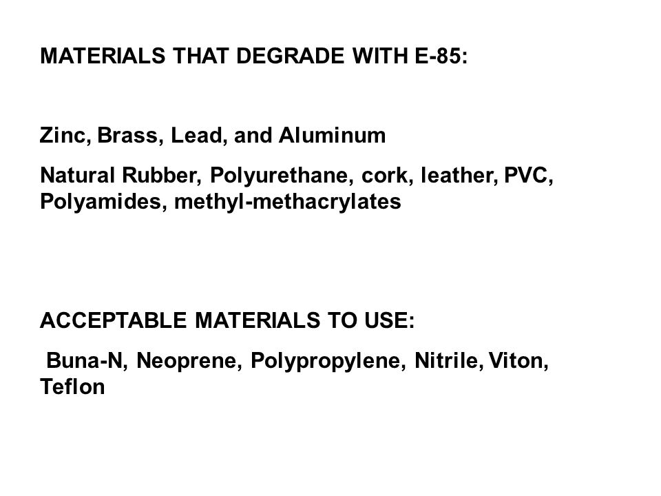 MATERIALS THAT DEGRADE WITH E-85: