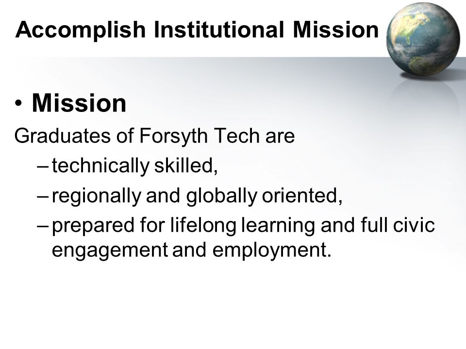 Accomplish Institutional Mission