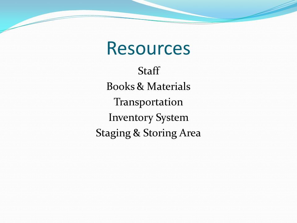 Resources Staff Books & Materials Transportation Inventory System