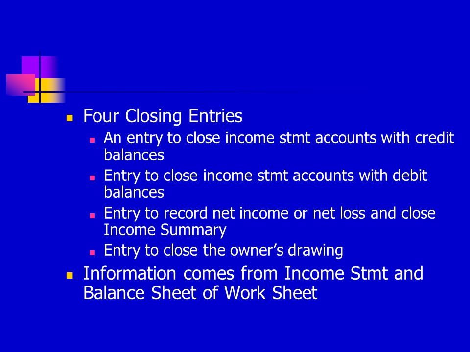 Information comes from Income Stmt and Balance Sheet of Work Sheet