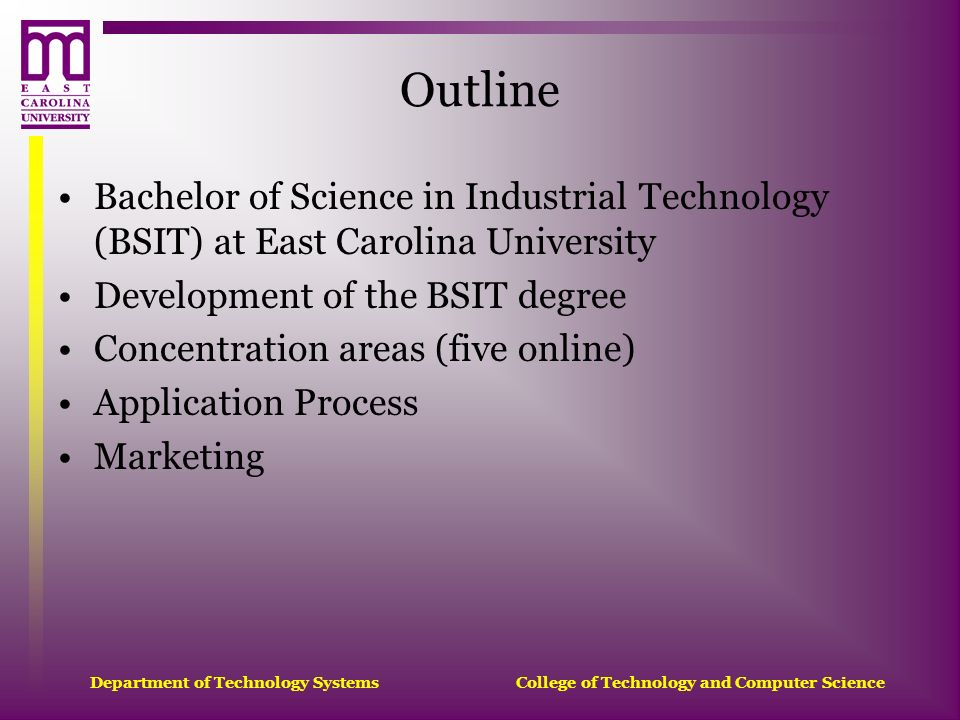 Outline Bachelor of Science in Industrial Technology (BSIT) at East Carolina University. Development of the BSIT degree.