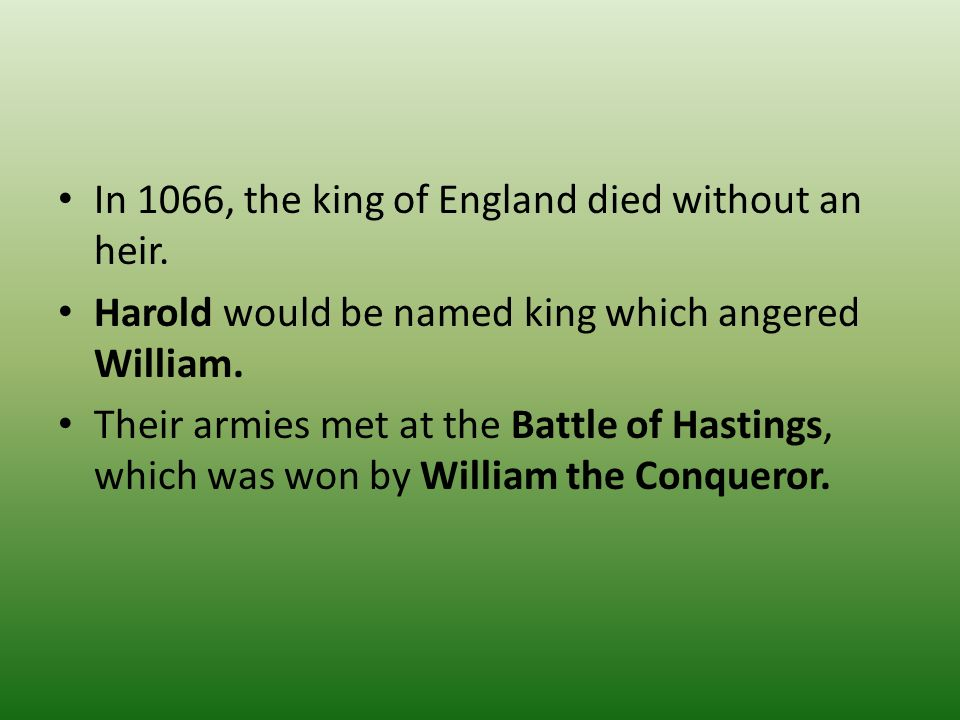 In 1066, the king of England died without an heir.