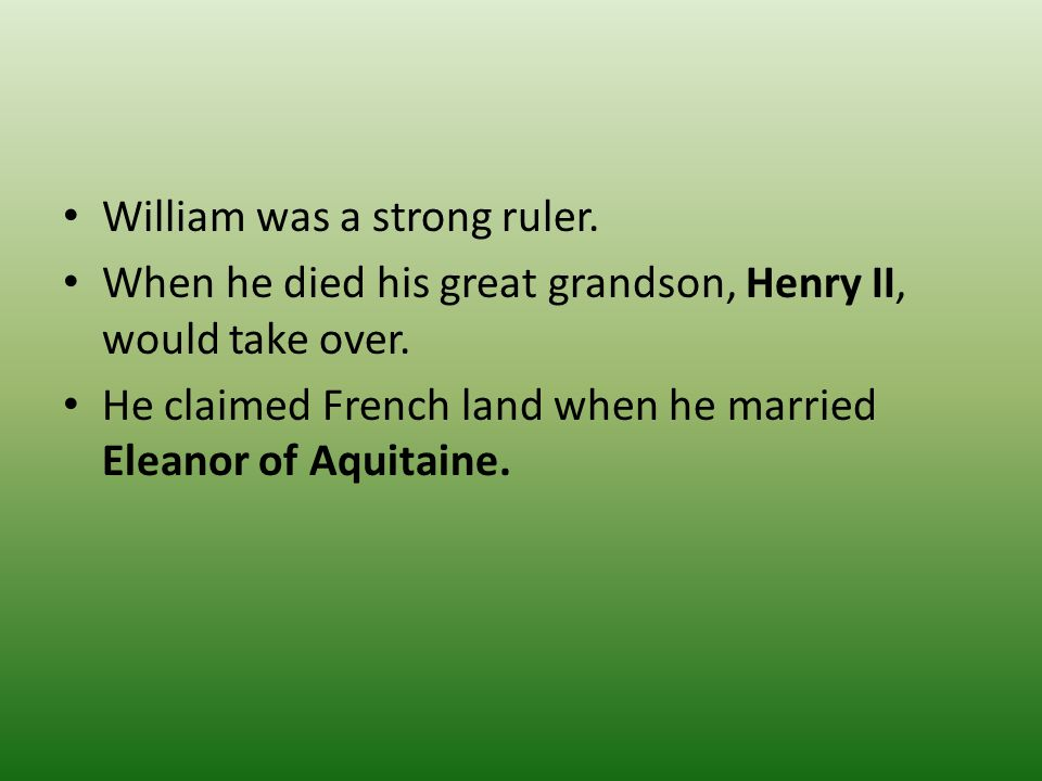 William was a strong ruler.