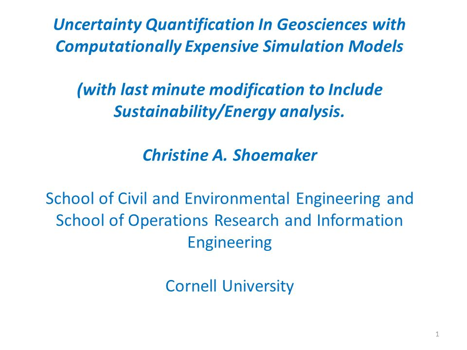 Uncertainty Quantification In Geosciences with Computationally Expensive Simulation Models (with last minute modification to Include Sustainability/Energy analysis.
