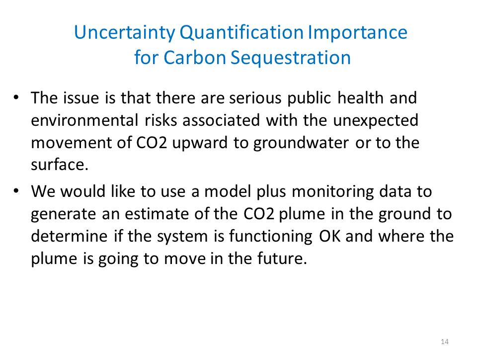 Uncertainty Quantification Importance for Carbon Sequestration